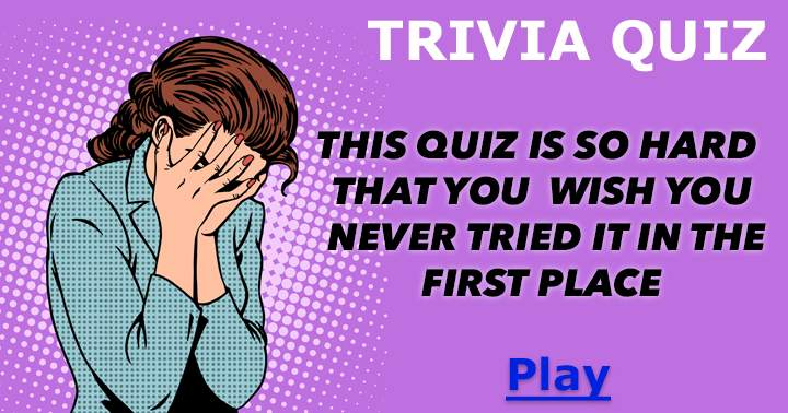 Crazy hard general knowledge trivia