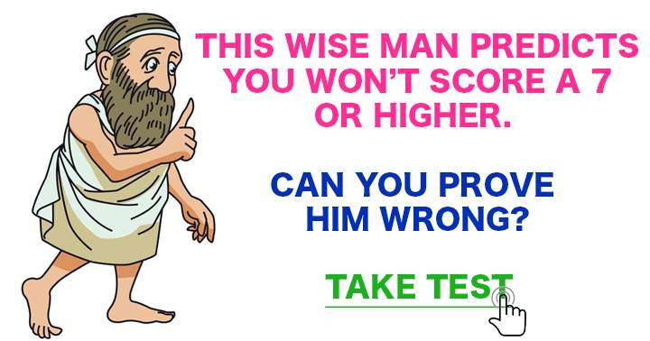 Share your result to prove him wrong