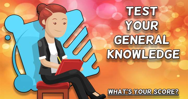 Test Your General Knowledge
